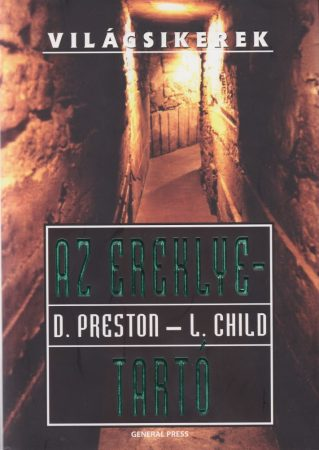 Az ereklyetartó - Douglas Preston; Lincoln Child