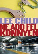 Lee Child - Ne add fel könnyen - Jó állapotú antikvár