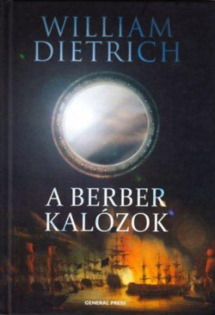 William Dietrich: A berber kalózok