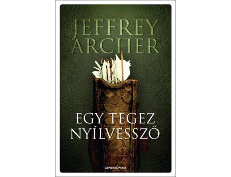 Jeffrey Archer: Egy tegez nyílvessző