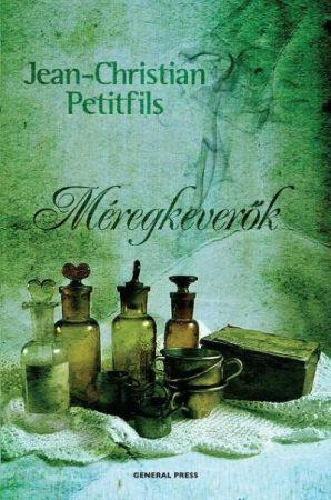 Jean-Christian Petitfils: Méregkeverők