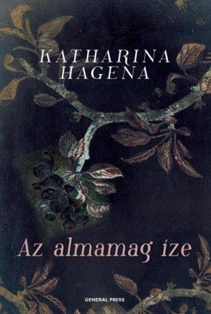 Katharina Hagena: Az almamag íze