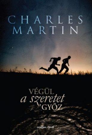 Végül a szeretet győz - Charles Martin