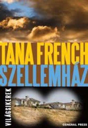 Tana French: Szellemház
