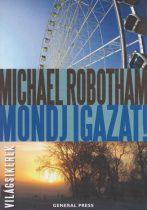 Michael Robotham - Mondj igazat!