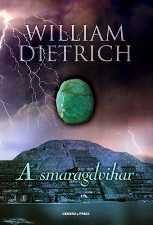 William Dietrich: A smaragdvihar