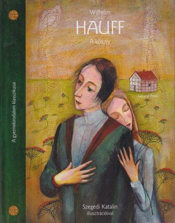 Wilhelm Hauff - A kőszív