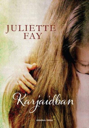 Juliette Fay: Karjaidban