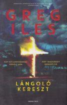 Greg Iles - Lángoló kereszt