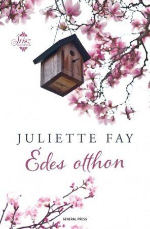 Juliette Fay: Édes otthon