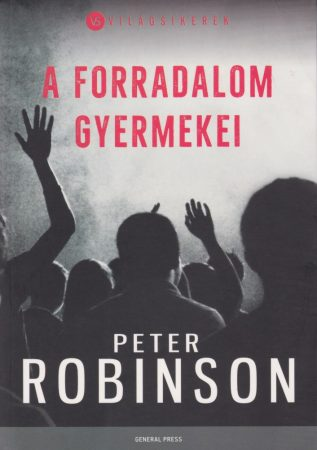 A forradalom gyermekei - Robinson Peter