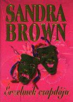 Sandra Brown - Érzelmek csapdája - Antikvár ritkaság