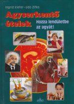 Ingrid Kiefer, Udo Zifko - Agyserkentő ételek