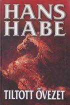 Hans Habe - Tiltott övezet - Németország megszállásának regénye