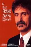 Frank Zappa és Peter Occhiogrosso: Az igazi Frank Zappa könyv   Antikvár ritkaság