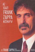 Frank Zappa , Peter Occhiogrosso  - Az igazi Frank Zappa könyv