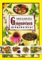Varró Aladár Béla - Gyógynövények gyógyhatásai