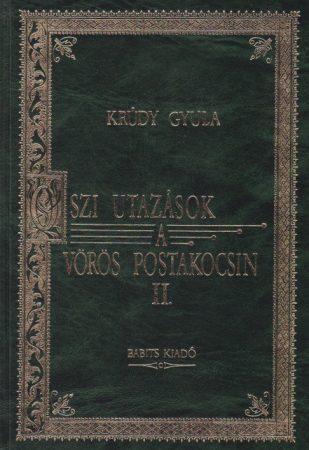 Krúdy Gyula: Őszi utazások a vörös postakocsin II.