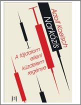 Narkózis - A fájdalom elleni küzdelem regénye