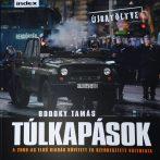 Bodoky Tamás: Túlkapások - Újratöltve - A 2008-as első kiadás bővített és szerkesztett változata