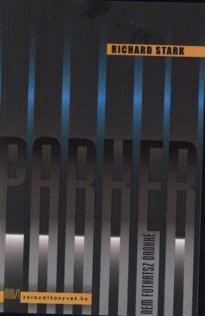 Richard Stark: Parker-Nem futhatsz örökké