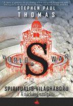 Stephen Paul Thomas: A sárkány szolgálói (World War S – Spirituális világháború 2.)