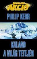 Philip Kerr: Kaland a világ tetején  - antikvár