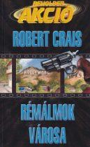 Robert Crais - Rémálmok városa - Jó állapotú antikvár