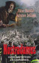 Viktor Oborsilov, Salvatore DeGiamo - Nostradamus – figyelmeztetések a középkorból - Antikvár