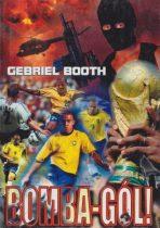 Gebriel Booth - Bomba-gól! - Jó állapotú antikvár