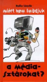 Miért nem imádjuk a médiasztárokat?