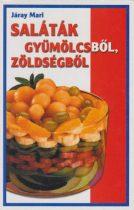 Járay Mari - Saláták gyümölcsből, zöldségből