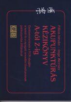 Akupunktúrás kézikönyv A-tól Z-ig - Pálos István - Inge Werner
