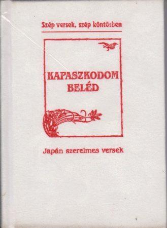 Kapaszkodom beléd - Japán szerelmes versek