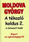 Moldova György - A tékozló koldus 2. - Riport az egészségügyről