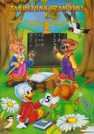 Tanuljunk számolni 2. - Matematika foglalkoztató munkafüzet kisiskolások részére