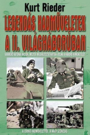 Kurt Rieder - Legendás hadműveletek a II. Világháborúban