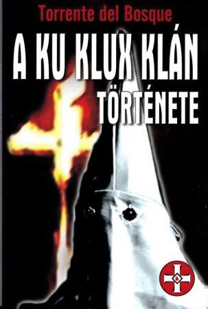 Torrente del Bosque - A ku klux klán története