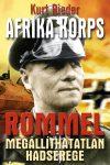 Afrika Korps - Rommel megállíthatatlan hadserege