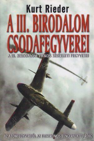 Kurt Rieder - A III. birodalom csodafegyverei - Könyvritkaság