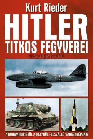 Kurt Rieder - Hitler titkos fegyverei