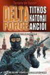 Torrente del Bosque - A Delta Force titkos katonai akciói