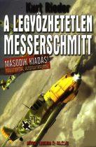 A legyőzhetetlen Messerschmitt - Mítosz, legenda és valóság (antikvár)
