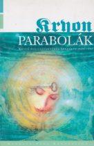 Lee Carroll - Parabolák (Kryon égi-csatornából érkezett tanítása 9.)