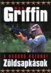 W.E.B Griffin - Zöldsapkások  (A háború katonái 5. könyv)