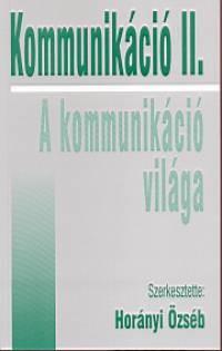 Horányi Özséb (szerk.): Kommunikáció II. – A kommunikáció világa
