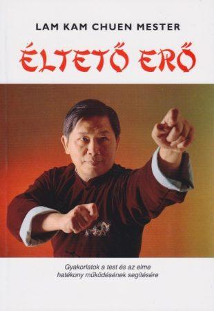 Lam Kam Chuen mester  - Éltető erő