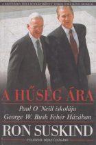 Ron Suskind - A hűség ára - Paul O'Neill iskolája / George W. Bush Fehér Házában - Jó állapotú antikvár