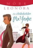 Az utolérhetetlen Mr. Yorke - Mörk Leonóra