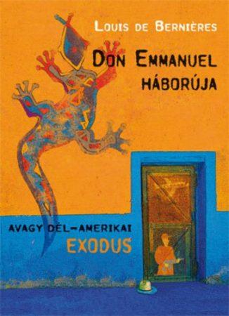 Louis de Bernières: Don Emmanuel háborúja (Latin-Amerika trilógia 1.)